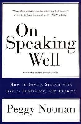 On Speaking Well - Noonan, Peggy