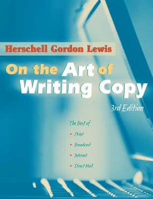On the Art of Writing Copy - Lewis, Herschell Gordon