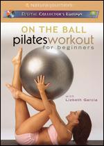 On the Ball: Pilates Workout for Beginners with Lizbeth Garcia - Andrea Ambandos