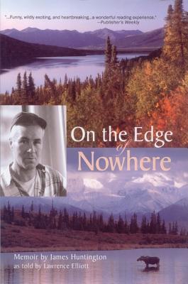 On the Edge of Nowhere - Huntington, James, and Lawrence, Elliott