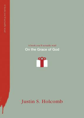 On the Grace of God - Holcomb, Justin S