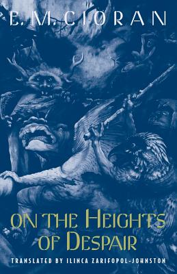 On the Heights of Despair - Cioran, E M