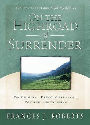 On the Highroad of Surrender - Roberts, Frances J