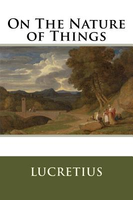 On the Nature of Things Summary & Study Guide
