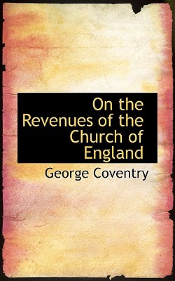 On the Revenues of the Church of England - Coventry, George
