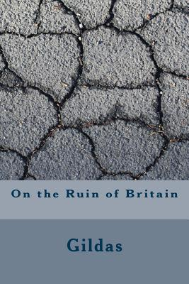On the Ruin of Britain - Gildas