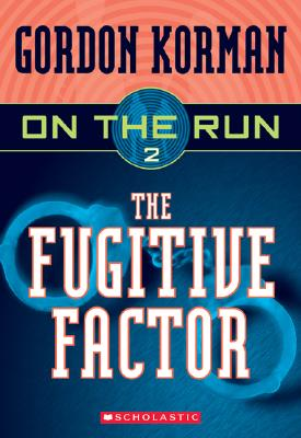 On the Run #2: The Fugitive Factor - Korman, Gordon