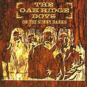 On the Sunny Banks - The Oak Ridge Boys