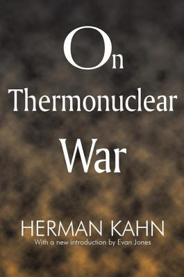On Thermonuclear War - Kahn, Herman, and Jones, Evan