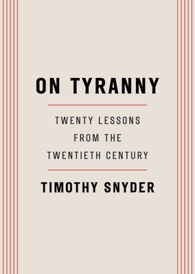 On Tyranny: Twenty Lessons from the Twentieth Century - Snyder, Timothy