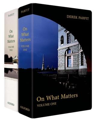 On What Matters: v. 1 & 2 - Parfit, Derek