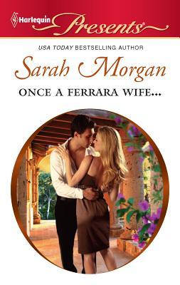 Once a Ferrara Wife... - Morgan, Sarah