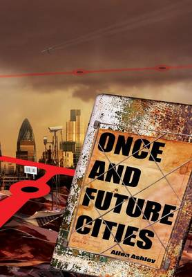 Once and Future Cities - Ashley, Allen