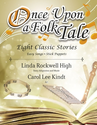 Once Upon a Folk Tale: Eight Classic Stories - High, Linda (Composer)