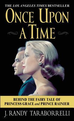 Once Upon a Time: Behind the Fairy Tale of Princess Grace and Prince Rainier - Taraborrelli, J Randy