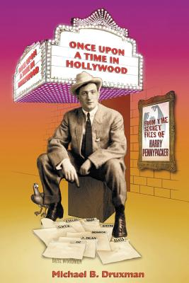 Once Upon a Time in Hollywood: From the Secret Files of Harry Pennypacker - Druxman, Michael B