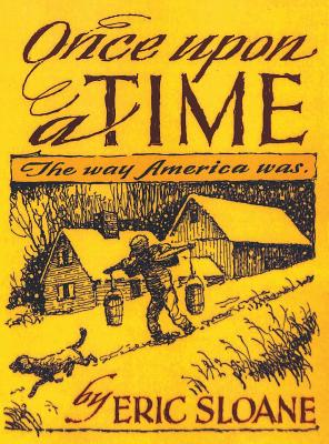 Once Upon a Time: The Way America Was - Sloane, Eric