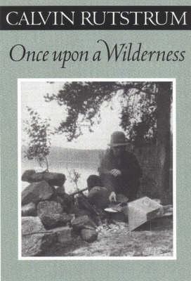 Once Upon a Wilderness - Rutstrum, Calvin