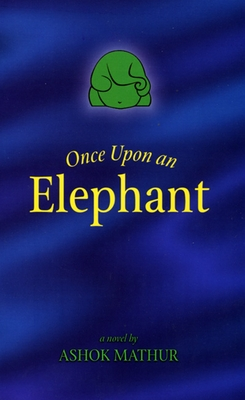 Once Upon an Elephant - Mathur, Ashok