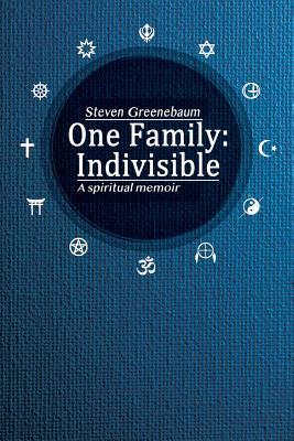 One Family: Indivisible: A spiritual memoir - Greenebaum, Steven