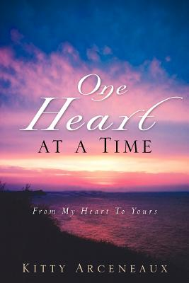 One Heart at a Time - Arceneaux, Kitty