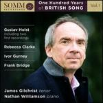 One Hundred Years of British Songs, Vol. 1: Gustav Holst, Rebecca Clarke, Ivor Gurney, Frank Bridge