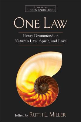 One Law: Henry Drummond on Nature's Law, Spirit, and Love - Miller, Ruth L, and Drummond, Henry