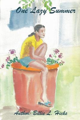 One Lazy Summer - Hicks, Billie L