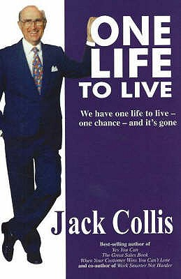 One Life to Live: We Have One Life to Live, One Chance and it's Gone - Collis, Jack