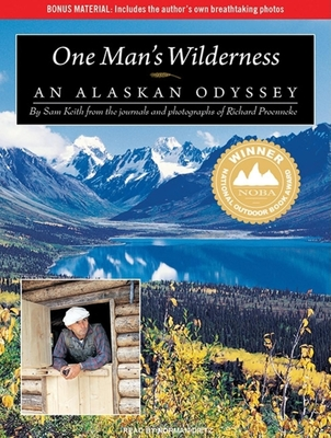 One Man's Wilderness: An Alaskan Odyssey - Keith, Sam