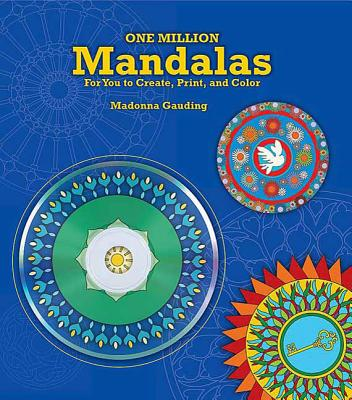 One Million Mandalas: For You to Create, Print, and Color - Gauding, Madonna