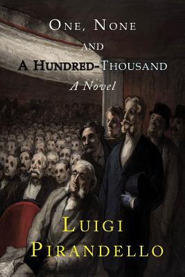 One, None and a Hundred Thousand - Pirandello, Luigi, and Putnam, Samuel (Translated by)
