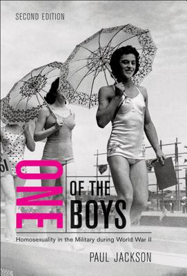 One of the Boys: Homosexuality in the Military During World War II - Jackson, Paul