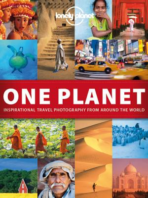 One Planet: Inspirational Travel Photography from Around the World - Lonely Planet