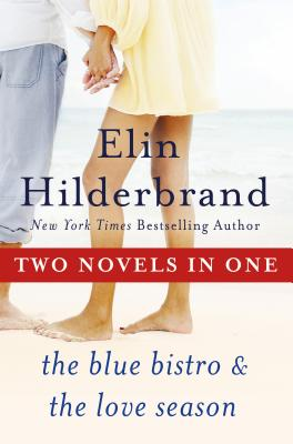 One Summer: The Blue Bistro and the Love Season - Hilderbrand, Elin
