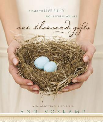 One Thousand Gifts: A Dare to Live Fully Right Where You Are - Voskamp, Ann (Narrator)