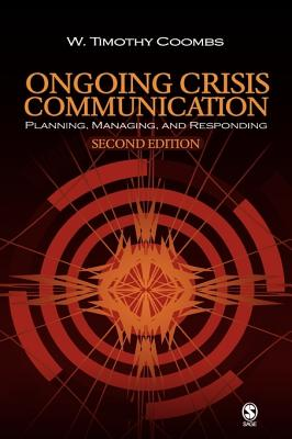 Ongoing Crisis Communication: Planning Managing and Responding - Coombs, W Timothy, Dr.