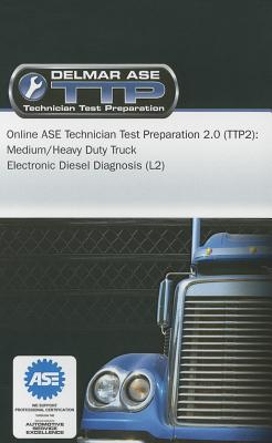 Online ASE Technician Test Preparation 2.0 (Ttp2): Medium/He - Delmar Cengage Learning