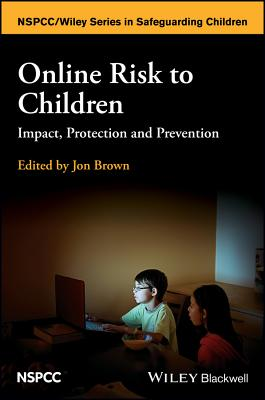 Online Risk to Children: Impact, Protection and Prevention - Brown, Jon (Editor)