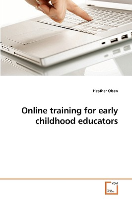 Online Training for Early Childhood Educators - Olsen, Heather