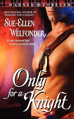 Only for a Knight - Welfonder, Sue-Ellen
