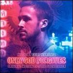 Only God Forgives [Original Motion Picture Soundtrack]