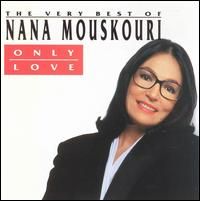 Only Love: The Best of Nana - Nana Mouskouri
