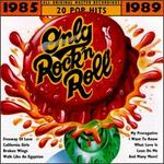 Only Rock 'N Roll 1985-1989: 20 Pop Hits