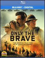 Only the Brave [Includes Digital Copy] [Blu-ray] - Joseph Kosinski