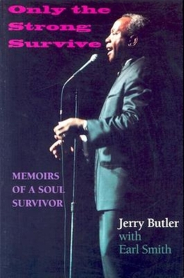 Only the Strong Survive: Memoirs of a Soul Survivor - Butler, Jerry