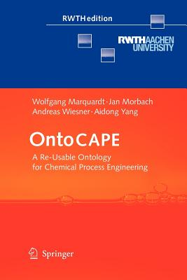 Ontocape: A Re-Usable Ontology for Chemical Process Engineering - Marquardt, Wolfgang