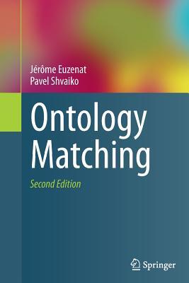 Ontology Matching - Euzenat, Jerome