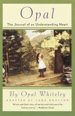 Opal: The Journal of an Understanding Heart - Whiteley, Opal