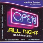 Open All Night: All Time Greatest Bar Band Songs